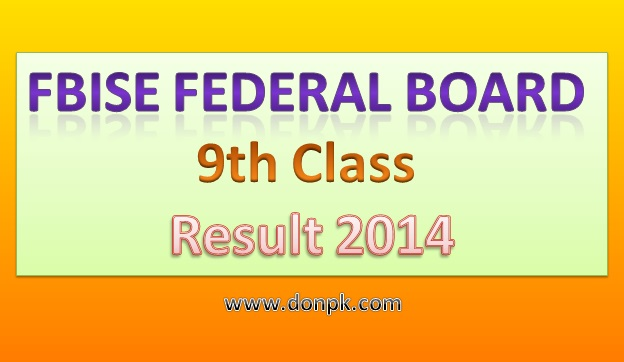 FBISE 9th Class Result 2014 Online Declared by Federal Board