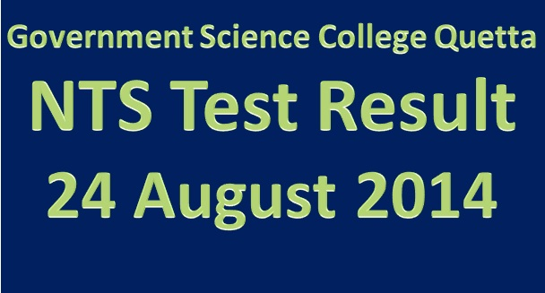 24 August 2014 NTS Test Result GOVT Science College Quetta