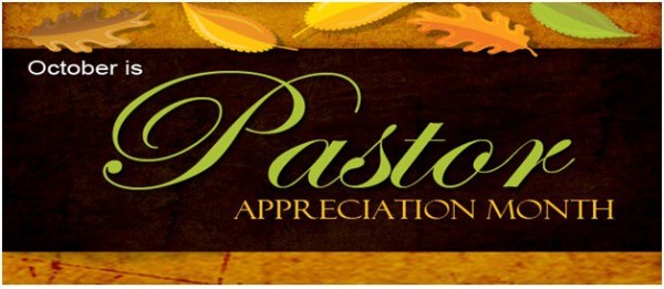 In Praise of Pastors (Part 1 of a 3 Part Series for Pastor Appreciation Month)