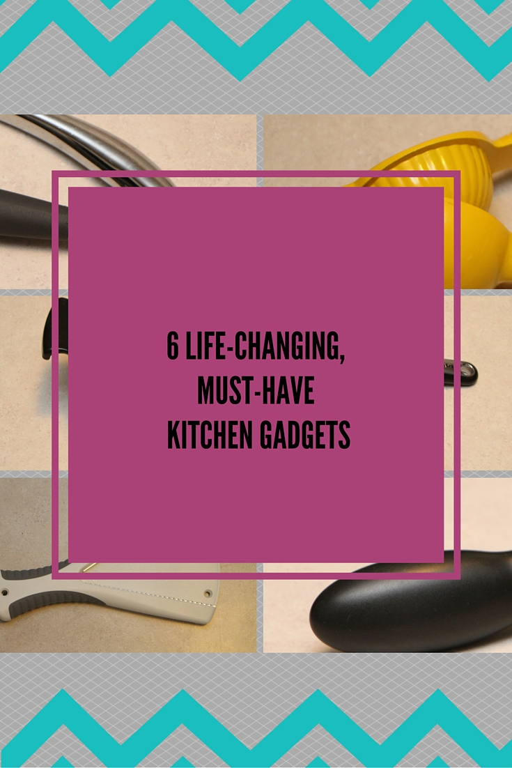 6 Life-Changing, Must-Have Kitchen Gadgets