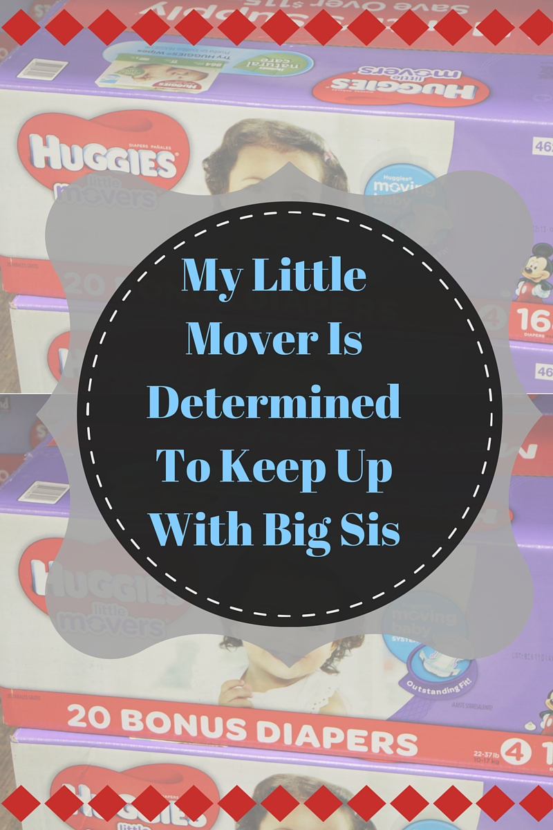My Little Mover Is Determined To Keep Up With Big Sis