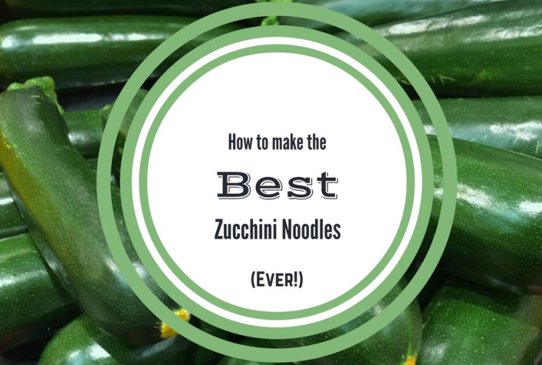 Tips to make the best zucchini noodles ever!