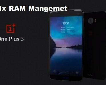 Fix Ram Management One Plus 3