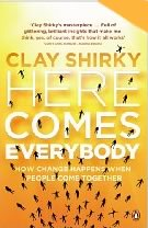 Clay Shirky - Here Comes Everybody