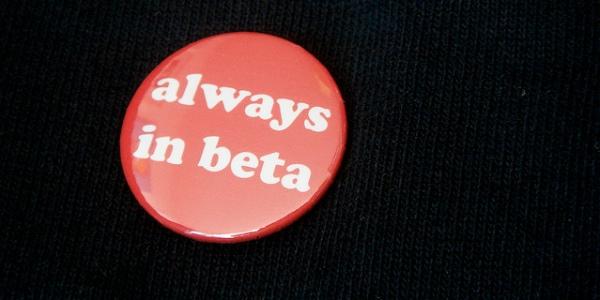 Always in Beta
