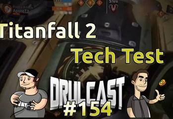 drulcast154-img-titanfall2techtest