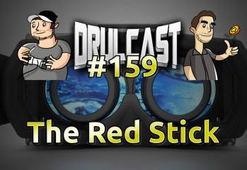 drulcast159-theredstick