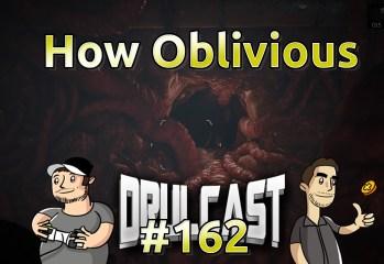 drulcast162-howoblivious