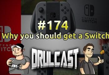 drulcast174-whyyoushouldgetaswitch