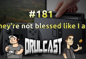 drulcast181-theyrenotblessedlikeiam