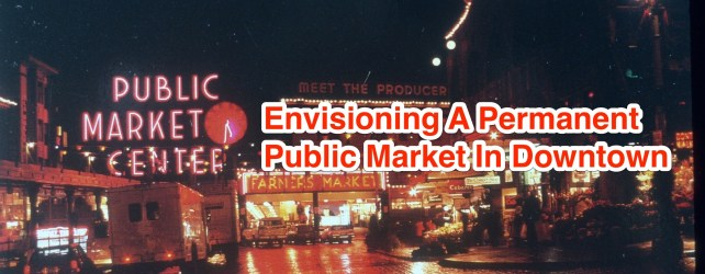 Where Could You Put A Permanent Public Market In Downtown Austin?