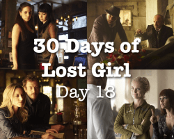 30 Days of Lost Girl 2014 Day 18