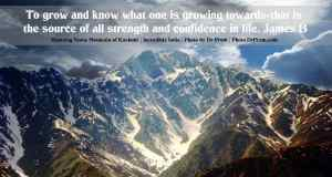 To grow and know what one is growing towards-that is the source of all strength and confidence in life. - James B