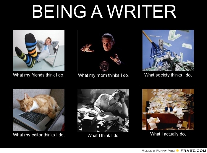 Funny Meme Editor : Iwsg so you want to be a writer… pt dsavannah