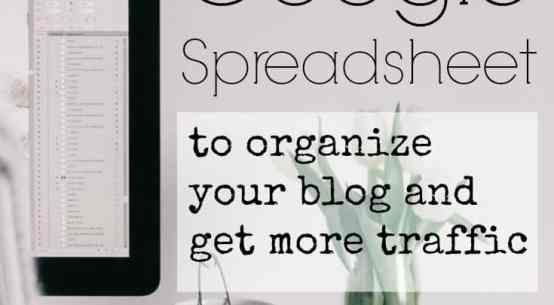 Blogging 201, How to create a Google spreadsheet organize your blog posts and get more traffic   DuctTapeAndDenim.com