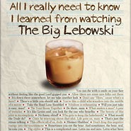 All I Really Need to Know I Learned From Watching The Big Lebowski
