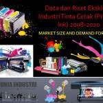 Riset Eksklusif Industri Tinta Cetak (Printing Ink) 2008-2020 (Market Size and Demand Forecast)