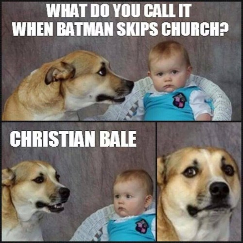 Sturdy Christian Bale Church Meme Christian Meme Monday 2016 Dust Off Bible Two Dog Joke Meme Terrible Joke Dog Meme
