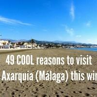 49 COOL reasons to visit the Axarquía (Málaga) this winter