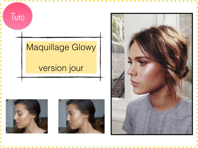 maquillage glowy tuto