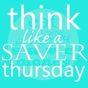 Think like a saver Thursday