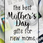 The best Mother's Day gifts for new moms