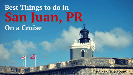 5 Best Things to do in San Juan on a Cruise