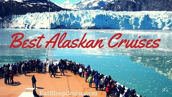 Best Alaskan Cruises