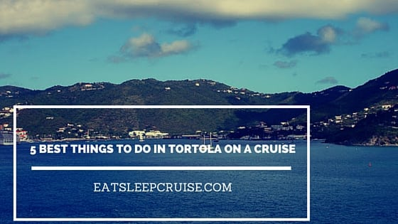 5 best things to do in tortola on a cruise