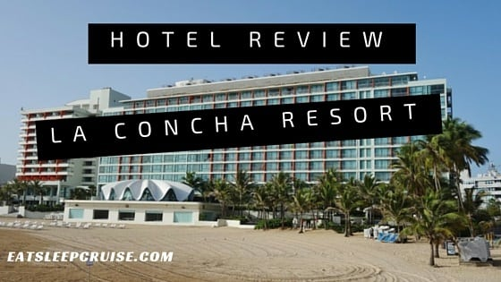 La Concha Resort Review