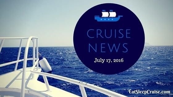 Cruise News July 17