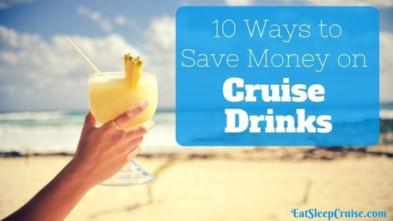 Save Money on Cruise Drinks