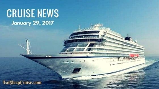 Cruise News January 29, 2017