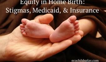 Home Birth Equity: Stigmas, Medicaid, & Insurance