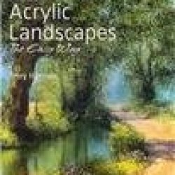 Painting Acrylic Landscapes The Easy Way: Brush With Acrylics 2: Book By Ter...