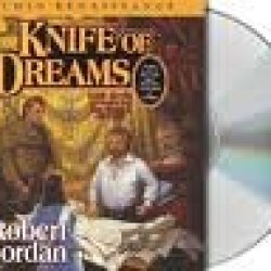 Knife Of Dreams (The Wheel Of Time, Book 11) [Audiobook, Cd, Unabridged] Publisher: Macmillan Audio; Unabridged Edition