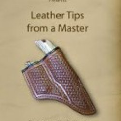 Leather Tips From A Master (Knife Sheath Tips) Dvd