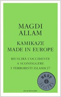 Kamikaze made in Europe. Riuscirà l'Occidente a sconfiggere i terroristi islamici?