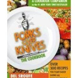 Forks Over Knives - The Cookbook: A Year Of Meals (Paperback) By (Author) Del Sroufe