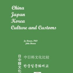 China, Japan, Korea: Culture And Customs