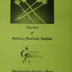 *The Art Of Making Rawhide Rattles, Instruction & Pattern