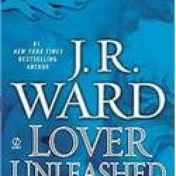 Lover Unleashed - A Novel Of The Black Dagger Brotherhood