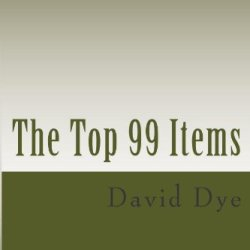 The Top 99 Items: When A Crisis Hits, What Items Disappear First? (Volume 1)