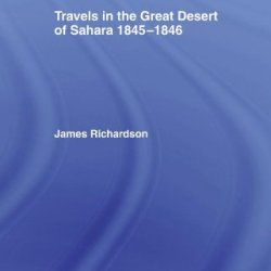 Travels In The Great Desert: Incl. A Description Of The Oases And Cities Of Ghet Ghadames And Mourzuk (Cass Library Of African Studies. Travels And Narratives,)