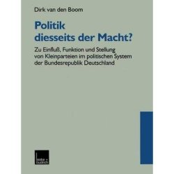 [ Politik Diesseits Der Macht? (1999) (English, German) ] By Boom, Dirk Van Den ( Author ) [ 2012 ) [ Paperback ]
