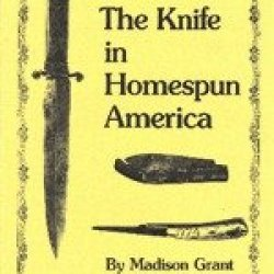 The Knife In Homespun America By Madison Grant
