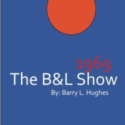 The B&L Show: 1969 (Volume 1)