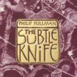 Subtle Knife : His Dark Materials, Book Ii