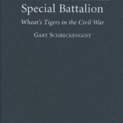 The First Louisiana Special Battalion: Wheat'S Tigers In The Civil War