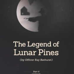 The Legend Of Lunar Pines (By Officer Ray Bathurst): Part Iv - Night (Volume 4)